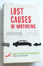 LOST CAUSES OF MOTORING ( Lord Montagu 1st ed) SIGNED